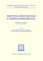 Immunità costituzionali e crimini internazionali. Atti del Convegno (Milano, 8-9 febbraio 2007)