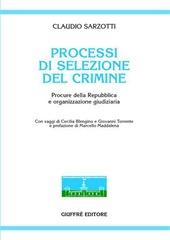 Processi di selezione del crimine. Procure della Repubblica e organizzazione giudiziaria