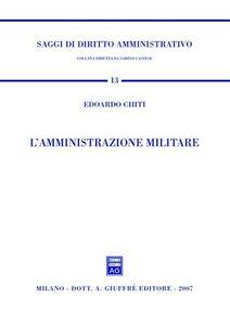 Foto Cover di L' amministrazione militare, Libro di Edoardo Chiti, edito da Giuffrè