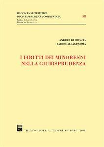 Foto Cover di I diritti dei minorenni nella giurisprudenza, Libro di Fabio Dallagiacoma,Andrea Di Francia, edito da Giuffrè