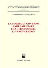 La forma di governo parlamentare fra «tradizione» e «innovazione»