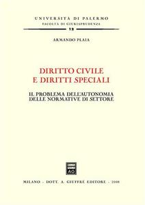 Libro Diritto civile e diritti speciali. Il problema dell'autonomia delle normative di settore Armando Plaia