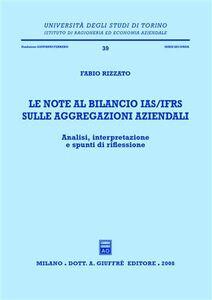 Libro Le note al bilancio IAS/IFRS sulle aggregazioni aziendali. Analisi, interpretazione e spunti di riflessione