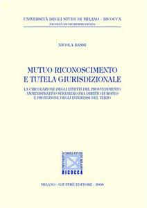 Libro Mutuo riconoscimento e tutela giurisdizionale Nicola Bassi