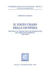 Il volto umano della giustizia. Omicidio e uccisione nella giurisprudenza del tribunale di Brescia (1831-1851)