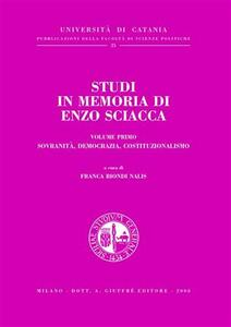 Studi in memoria di Enzo Sciacca. Vol. 1: Sovranità, democrazia, costituzionalismo.