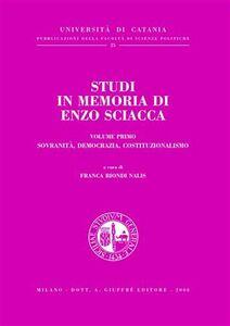 Libro Studi in memoria di Enzo Sciacca. Vol. 1: Sovranità, democrazia, costituzionalismo.