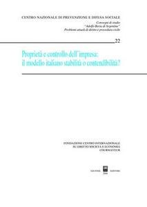 Libro Proprietà e controllo dell'impresa. Il modello italiano, stabilità o contendibilità? Atti del Convegno di studi (Courmayeur, 5 ottobre 2007)