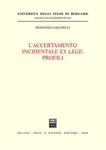 Libro L' accertamento incidentale ex lege. Profili Francesca Locatelli