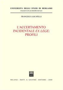 Libro L' accertamento incidentale ex lege. Profili Francesca Locatelli