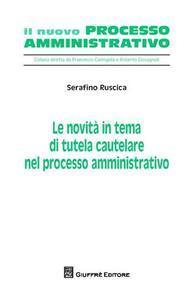 Le novità in tema di tutela cautelare nel processo amministrativo