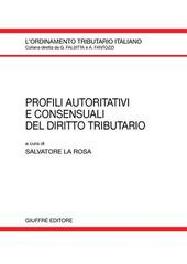 Profili autoritativi e consensuali del diritto tributario