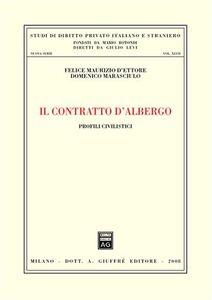 Libro Il contratto d'albergo. Profili civilistici Felice M. D'Ettore , Domenico Marasciulo