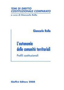 Libro L' autonomia delle comunità territoriali. Profili costituzionali Giancarlo Rolla