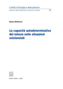 Libro La capacità autodeterminativa del minore nelle situazioni esistenziali Gianni Ballarani