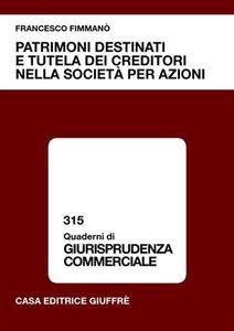 Libro Patrimoni destinati e tutela dei creditori nella società per azioni Francesco Fimmanò