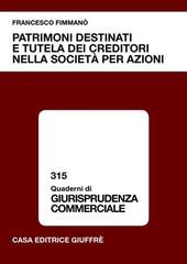 Patrimoni destinati e tutela dei creditori nella società per azioni