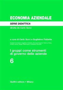 Foto Cover di I gruppi come strumenti di governo delle aziende, Libro di  edito da Giuffrè