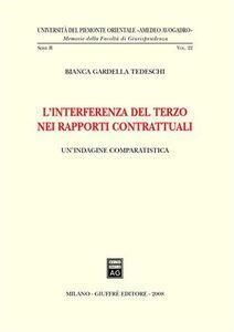 Foto Cover di L' interferenza del terzo nei rapporti contrattuali, Libro di Bianca Gardella Tedeschi, edito da Giuffrè