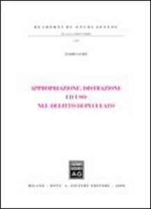 Libro Appropriazione, distrazione ed uso nel delitto di peculato Dario Guidi