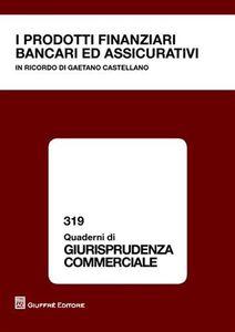 Libro I prodotti finanziari bancari ed assicurativi