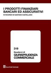I prodotti finanziari bancari ed assicurativi