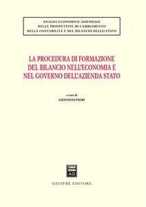Foto Cover di La procedura di formazione del bilancio nell'economia e nel governo dell'azienda Stato, Libro di Giovanni Fiori, edito da Giuffrè