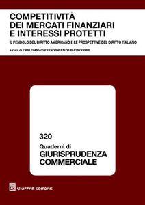 Libro Competitività dei mercati finanziari e interessi protetti. Atti del Convegno (Napoli, 28 maggio 2007)