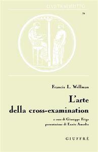 Libro L' arte della cross-examination Francis L. Wellman
