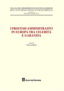 Foto Cover di I processi amministrativi in Europa tra celerità e garanzia, Libro di  edito da Giuffrè