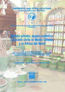 Foto Cover di Spazio privato, spazio pubblico e società in Medio Oriente e in Africa del Nord. Atti del Convegno (Catania, 23-25 febbraio 2006), Libro di  edito da Giuffrè