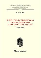 Il delitto di abbandono di persone minori o incapaci. (Art. 591 CP). Teoria e prassi