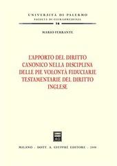 L' apporto del diritto canonico nella disciplina delle pie volontà fiduciarie testamentarie del diritto inglese