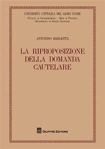 Libro La riproposizione della domanda cautelare Antonio Barletta