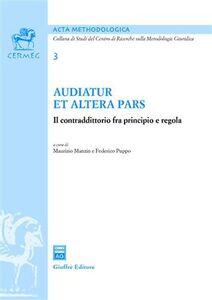 Foto Cover di Audiatur et altera pars. Il contraddittorio fra principio e regola, Libro di Maurizio Marzin, edito da Giuffrè