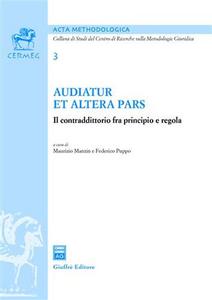 Libro Audiatur et altera pars. Il contraddittorio fra principio e regola Maurizio Marzin