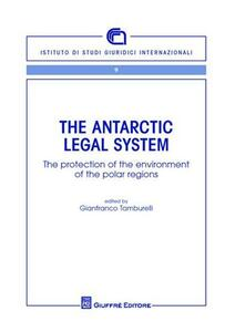 The Antartic legal system. The protection of the environment of the polar regions