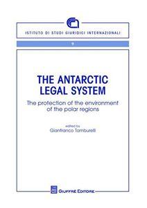 Foto Cover di The Antartic legal system. The protection of the environment of the polar regions, Libro di  edito da Giuffrè