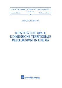 Libro Identità culturale e dimensione territoriale delle regioni in Europa Stefania Mabellini