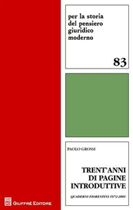 Libro Trent'anni di pagine introduttive. Quaderni fiorentini 1972-2001 Paolo Grossi
