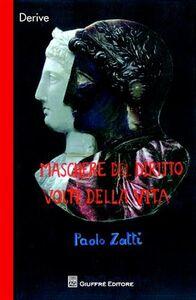 Libro Maschere del diritto volti della vita Paolo Zatti