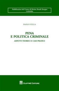Libro Pena e politica criminale. Aspetti teorici e casi pratici Paolo Stella