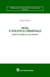 Pena e politica criminale. Aspetti teorici e casi pratici