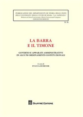 La barra e il timone. Governo e apparati amministrativi in alcuni ordinamenti costituzionali