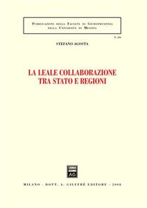 Libro La leale collaborazione tra Stato e regioni Stefano Agosta