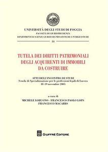 Foto Cover di Tutela dei diritti patrimoniali degli acquirenti di immobili da costruire, Libro di  edito da Giuffrè