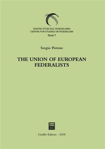 Libro The union of european federalists. From the foundation to the decision on direct election of the european parliament (1946-1974) Sergio Pistone