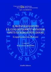 Il protocollo di Kyoto e il clean development mechanism. Aspetti giuridici e istituzionali. L'esperienza nei Balcani