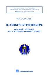 Il contratto in trasformazione. Invalidità e inefficacia nella transizione al diritto europeo