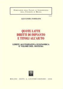 Libro Quote latte diritti di impianto e titoli all'aiuto Alessandra Tommasini